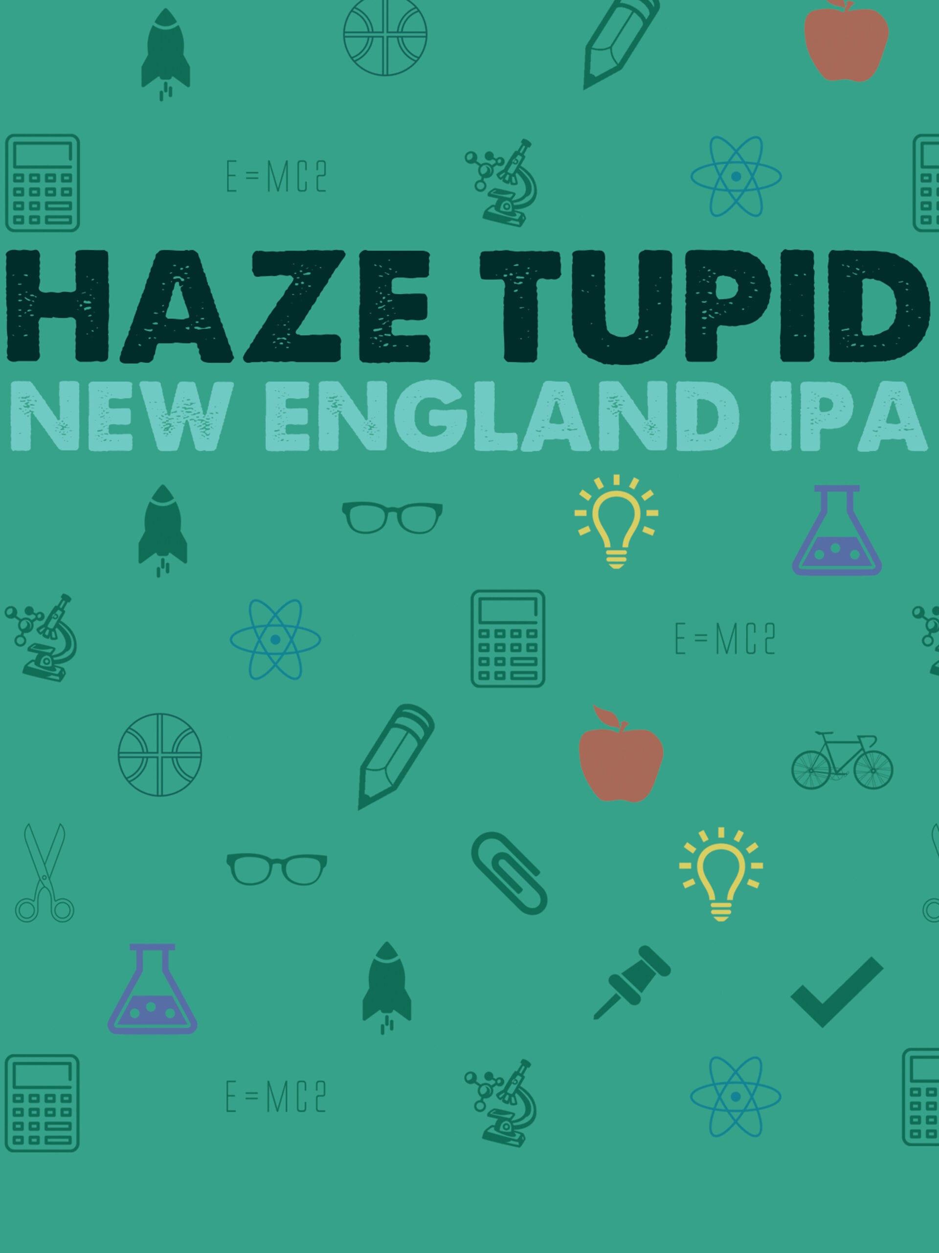 Haze Tupid
