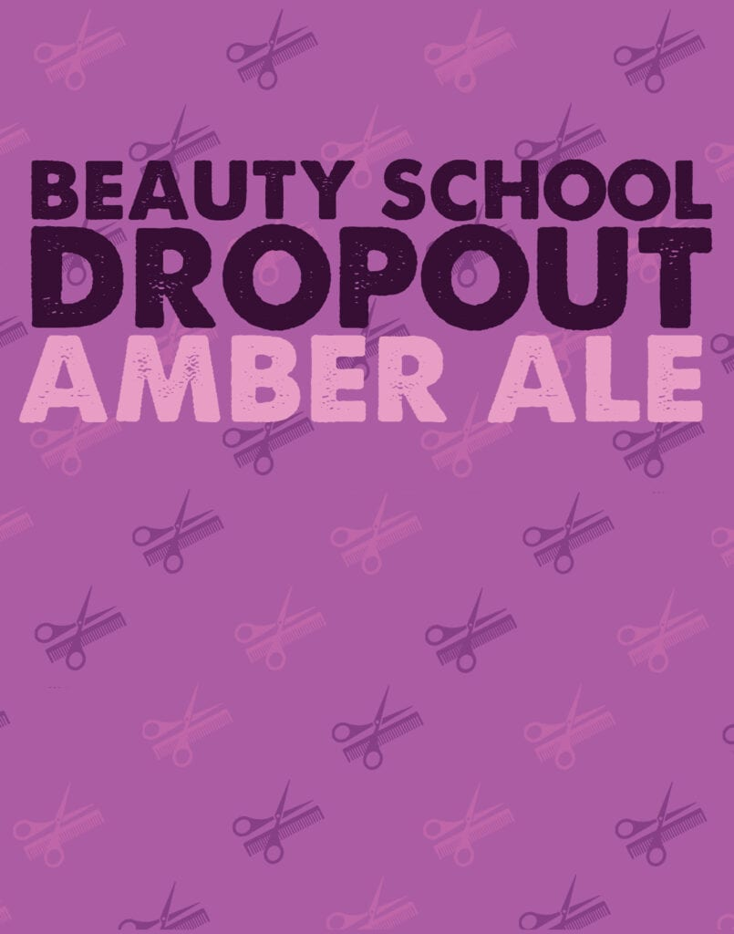 Beauty School Dropout Amber Ale